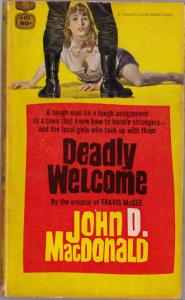 Deadly Welcome. John D. MacDonald