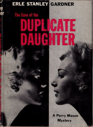 The Case of the Duplicate Daughter. Erle Stanley Gardner