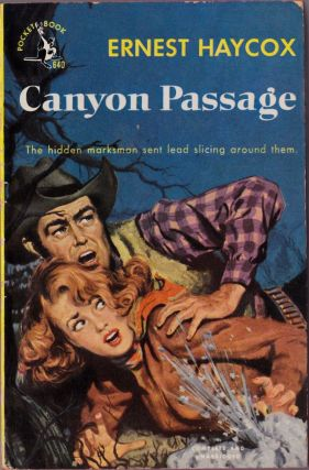 Canyon Passage. Ernest Haycox