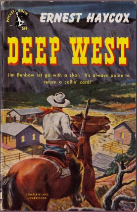 Deep West. Ernest Haycox.