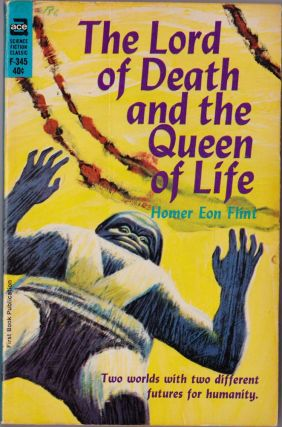 The Lord of Death and the Queen of Life. Homer Eon Flint