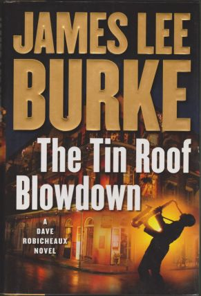 The Tin Roof Blowdown. James Lee Burke