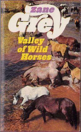 Valley of Wild Horses. Zane Grey.