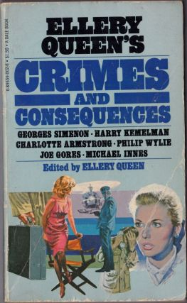 Ellery Queen's Crimes and Consequences. Ellery Queen, Georges Simenon, Harry Kemelman, Joe Gores,...