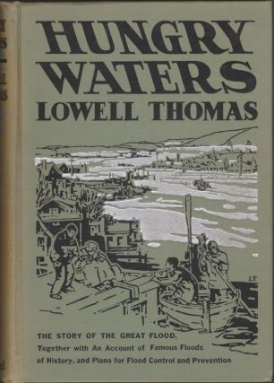 Hungry Waters, the Story of the Great Flood. Lowell Thomas