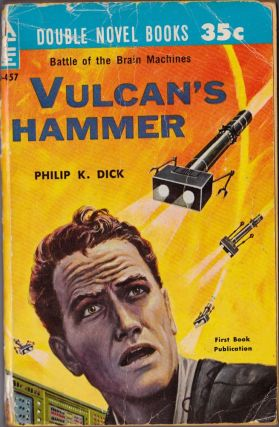 Vulcan's Hammer / The Skynappers. Philip K. Dick, John Brunner