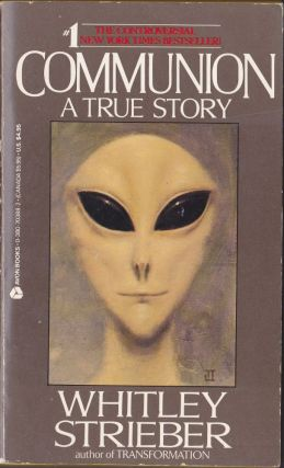 Communion a True Story. Whitley Strieber.