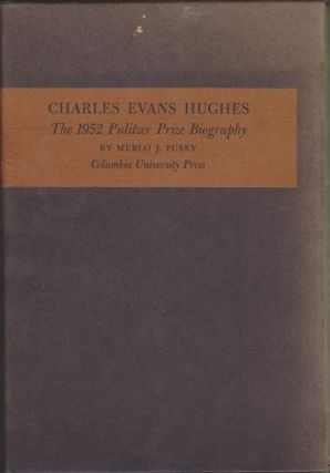 Charles Evans Hughes in Two Volumes