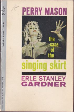 The Case of the Singing Skirt. Erle Stanley Gardner