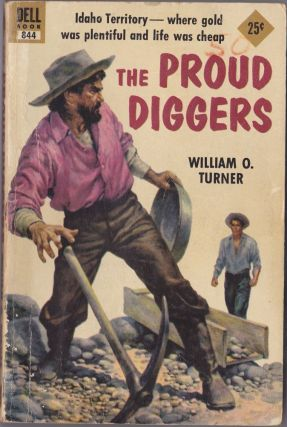The Proud Diggers. William O. Turner