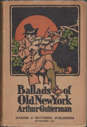 Ballads of Old New York. Arthur Guiterman
