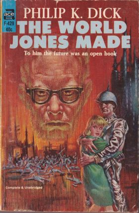 The World Jones Made. Philip K. Dick