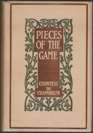 Pieces of the Game: A Modern Instance. The Countess de Chambrun.