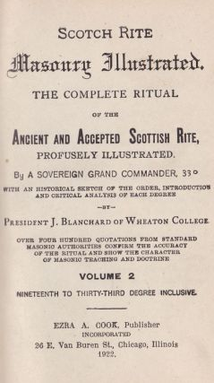 Scotch Rite Masonry Illustrated: the Complete Ritual of the Ancient and Accepted Scottish Rite, Volume 2