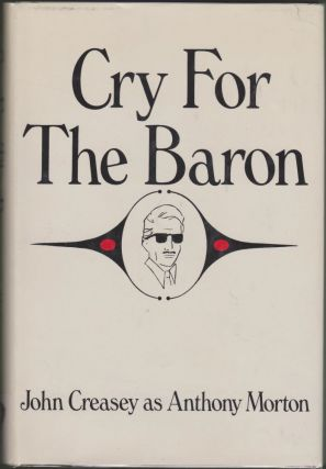 Cry For the Baron. John Creasey, Anthony Morton