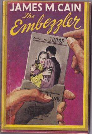 The Embezzler. James M. Cain