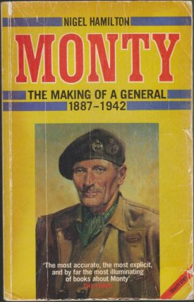 Monty: the Making of a General 1887-1942. Nigel Hamilton