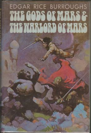 The Gods of Mars & The Warlord of Mars. Edgar Rice Burroughs