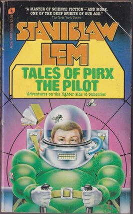 Tales of Pirx the Pilot: Adventures on the Lighter Side of Tomorrow. Stanislaw Lem