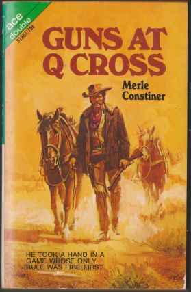 Guns at Q Cross / The Toughest Town in the Territory. Merle Constiner, Tom West
