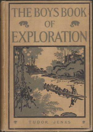 The Boys Book of Explorations. Tudor Jenks