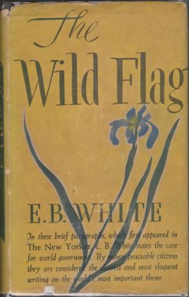 The Wild Flag: Editorials from THE NEW YORKER on Federal World Government and Other Matters. E....