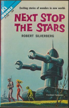 Next Stop the Stars / The Seed of Earth. Robert Silverberg