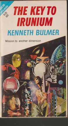 The Key To Irunium / The Wandering Tellurian. Kenneth Bulmer, Alan Schwartz.