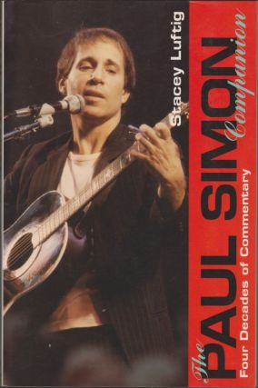 The Paul Simon Companion: Four Decades of Commentary. Stacey Luftig