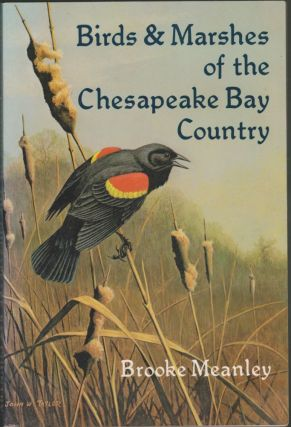 Birds and Marshes of the Chesapeake Bay Country. Brooke Meanley