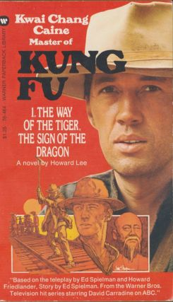 Kung Fu #1 The Way of the Tiger, The Sign of the Dragon. Howard Lee