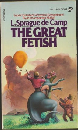 The Great Fetish. L. Sprague de Camp