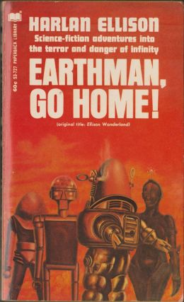 Earthman, Go Home! Harlan Ellison.