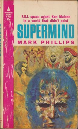 Supermind. Mark Phillips, Randall Garrett, Laurence M. Janifer.