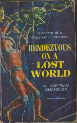 Rendezvous On a Lost World / The Door Through Space. A. Bertram Chandler, Marion Zimmer Bradley