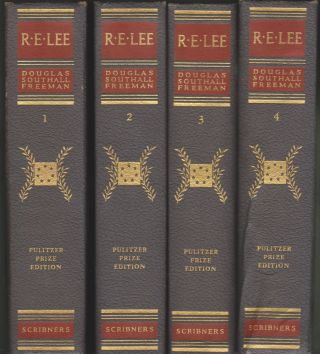 R. E. Lee: A Biography (Complete Four-Volume Pulitzer Prize Edition). Douglas Southall Freeman