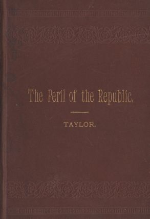 The Peril of the Republic. W. A. Taylor