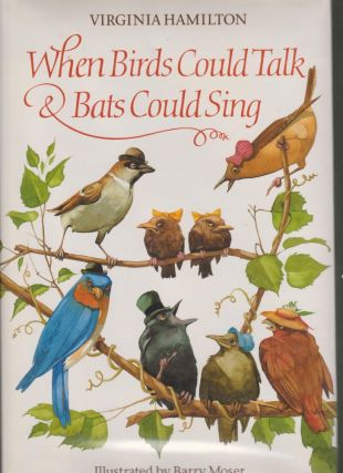 When Birds Could Talk & Bats Could Sing: The Adventures of Bruh Sparrow, Sis Wren and Their...