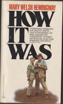 How It Was. Mary Welsh Hemingway
