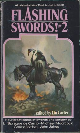 Flashing Swords! #2. L. Sprague De Camp, Michael Moorcock, Andre Norton, John Jakes.