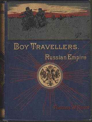 The Boy Travellers In the Russian Empire: Adventures of Two Youths In a Journey Through European...