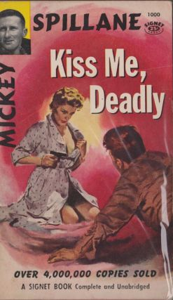 Kiss Me, Deadly. Mickey Spillane