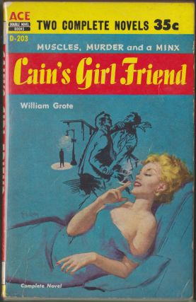 Cain's Girl Friend / Uneasy Lies the Head. William Grote, William L. Rohde.