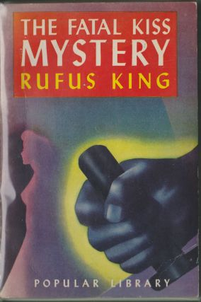 The Fatal Kiss Mystery. Rufus King