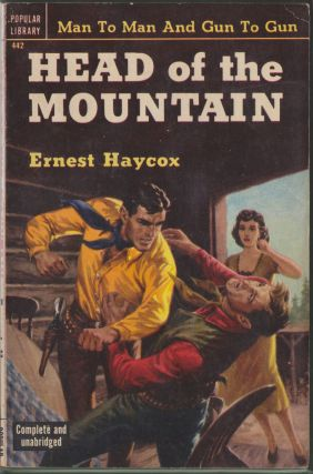 Head of the Mountain. Ernest Haycox.
