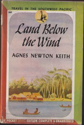 Land Below the Wind. Agnes Newton Keith