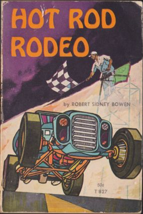 Hot Rod Rodeo. Robert Sidney Bowen