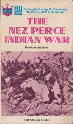 The Nez Perce Indian War. Theodore Mathieson