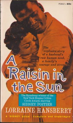A Raisin in the Sun. Lorraine Hansberry