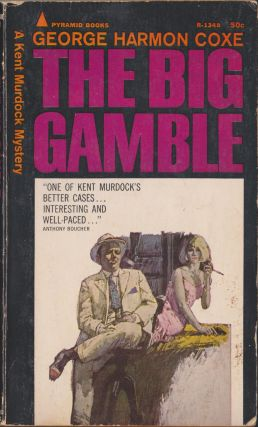 The Big Gamble. George Harmon Coxe